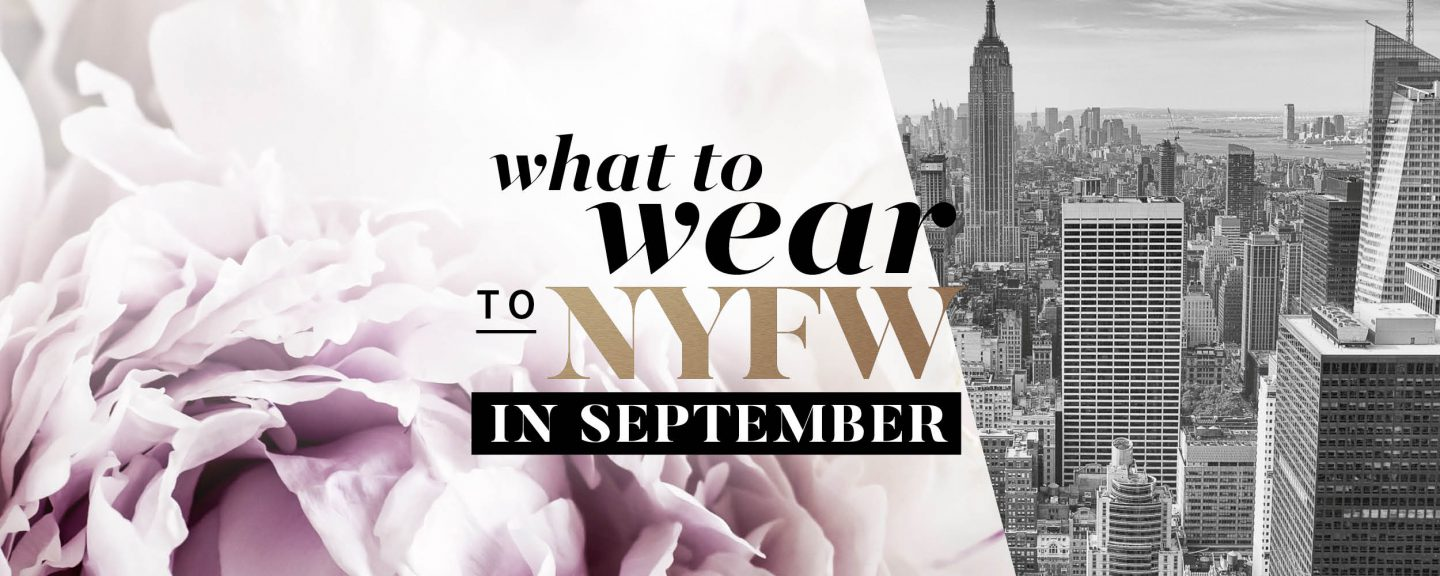 What to Wear to NYFW in September